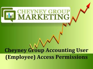 Cheyney Group Accounting User (Employee) Access Permissions