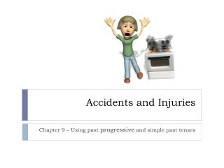 Accidents and Injuries