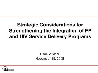 Strategic Considerations for Strengthening the Integration of FP and HIV Service Delivery Programs