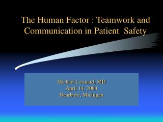 The Human Factor : Teamwork and Communication in Patient  Safety