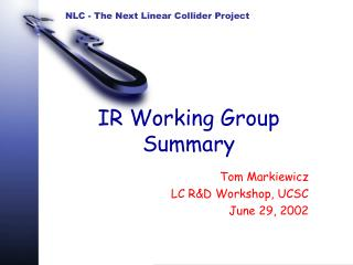 IR Working Group Summary