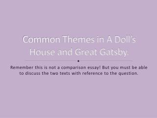 Common Themes in A Doll's House and Great Gatsby.