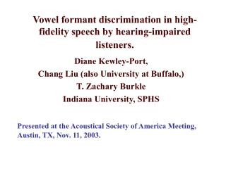 Vowel formant discrimination in high-fidelity speech by hearing-impaired listeners.