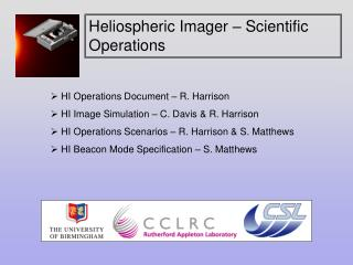 HI Operations Document – R. Harrison  HI Image Simulation – C. Davis & R. Harrison