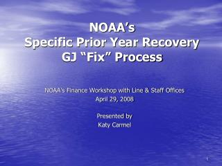 """NOAA's Specific Prior Year Recovery  GJ """"Fix"""" Process"""