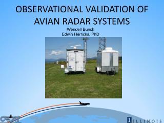OBSERVATIONAL VALIDATION OF AVIAN RADAR SYSTEMS