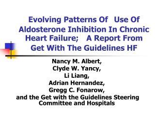 Nancy M. Albert,  Clyde W. Yancy, Li Liang, Adrian Hernandez, Gregg C. Fonarow,