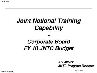 Joint National Training Capability - Corporate Board FY 10 JNTC Budget