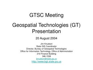 GTSC Meeting Geospatial Technologies (GT)  Presentation