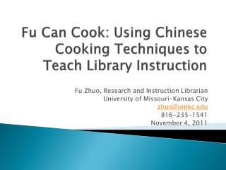 Fu Can Cook: Using Chinese Cooking Techniques to Teach Library Instruction