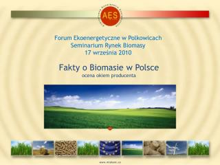 Forum Ekoenergetyczne w Polkowicach Seminarium Rynek Biomasy 17 września 2010