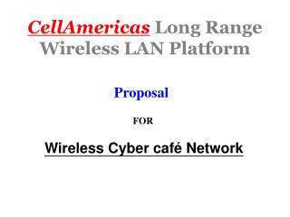 CellAmericas  Long Range Wireless LAN Platform
