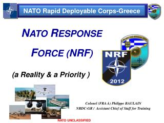 Colonel (FRA A) Philippe BAULAIN NRDC-GR /  Assistant Chief of Staff for Training