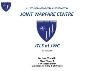 ALLIED COMMAND TRANSFORMATION JOINT WARFARE CENTRE