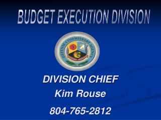 DIVISION CHIEF  Kim Rouse 804-765-2812