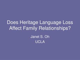 Does Heritage Language Loss Affect Family Relationships?