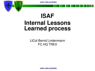 ISAF Internal Lessons Learned process LtCol Bernd Lindenmann  FC HQ TREX
