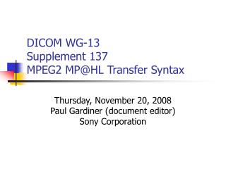 DICOM WG-13 Supplement 137 MPEG2 MP@HL Transfer Syntax