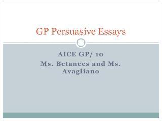 GP Persuasive Essays