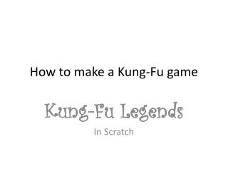 How to make a Kung-Fu game