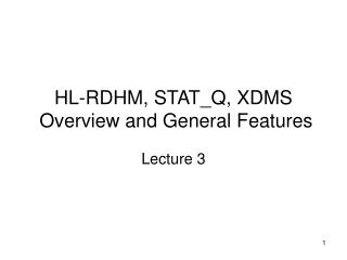 HL-RDHM, STAT_Q, XDMS   Overview and General Features