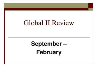 Global II Review