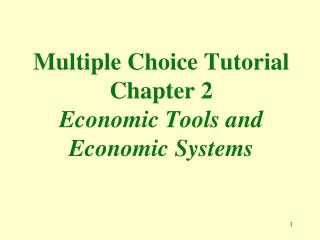 Multiple Choice Tutorial Chapter 2 Economic Tools and Economic Systems