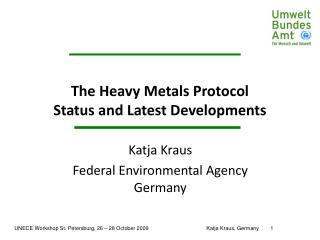 The Heavy Metals Protocol Status and Latest Developments