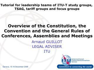 Arnaud GUILLOT LEGAL ADVISER  ITU