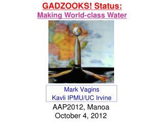 Mark Vagins Kavli IPMU/UC Irvine