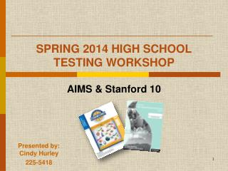 SPRING 2014 HIGH SCHOOL TESTING WORKSHOP
