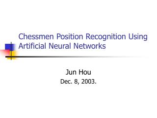 Chessmen Position Recognition Using Artificial Neural Networks