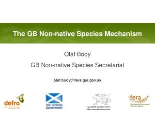 Olaf  Booy GB Non-native Species Secretariat olaf.booy@fera.gsi.uk