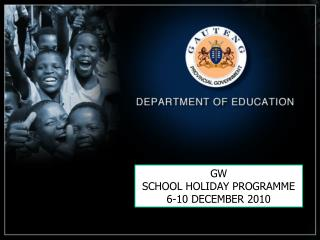 GW SCHOOL HOLIDAY PROGRAMME 6-10 DECEMBER 2010