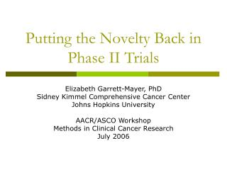 Putting the Novelty Back in Phase II Trials