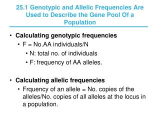 25.1 Genotypic and Allelic Frequencies Are Used to Describe the Gene Pool Of a Population