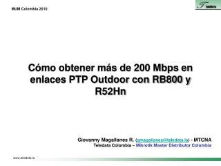 Cómo obtener más de 200 Mbps en enlaces PTP Outdoor con RB800 y R52Hn