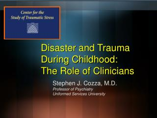 Disaster and Trauma During Childhood: The Role of Clinicians