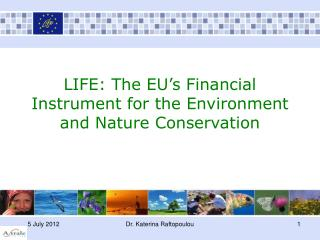 LIFE: The EU's Financial Instrument for the Environment and Nature Conservation
