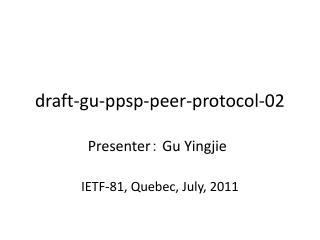 draft-gu-ppsp-peer-protocol-0 2