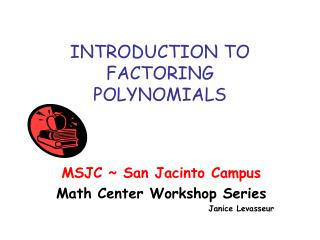 INTRODUCTION TO FACTORING  POLYNOMIALS