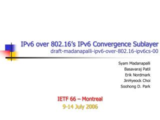 IPv6 over 802.16's IPv6 Convergence Sublayer draft-madanapalli-ipv6-over-802.16-ipv6cs-00