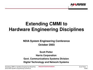 Extending CMMI to  Hardware Engineering Disciplines