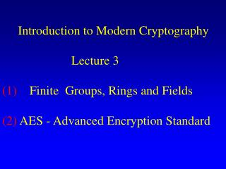 Introduction to Modern Cryptography                       Lecture 3