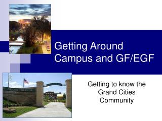 Getting Around Campus and GF/EGF