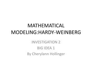 MATHEMATICAL MODELING:HARDY-WEINBERG