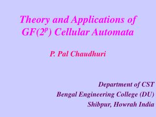 Theory and Applications of  GF(2 p ) Cellular Automata