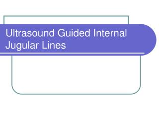 Ultrasound Guided Internal Jugular Lines