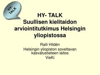 HY- TALK  Suullisen kielitaidon arviointitutkimus Helsingin yliopistossa