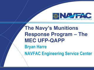 The Navy's Munitions Response Program – The MEC UFP-QAPP